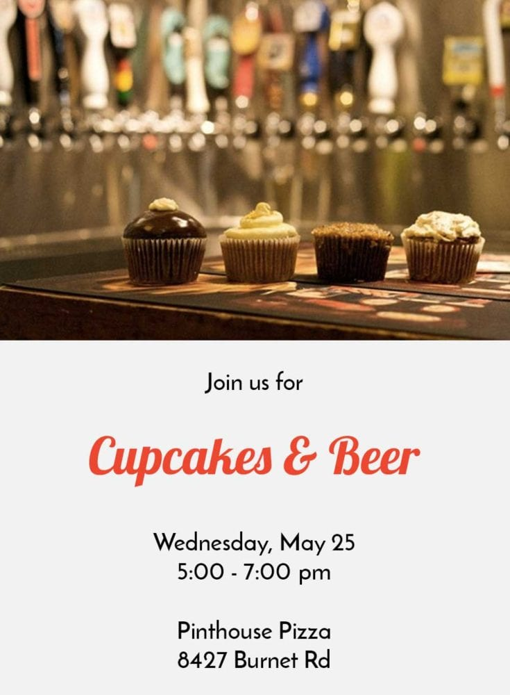 Cupcakes & Beer, at Pinthouse Pizza, 8427 Burnet Road